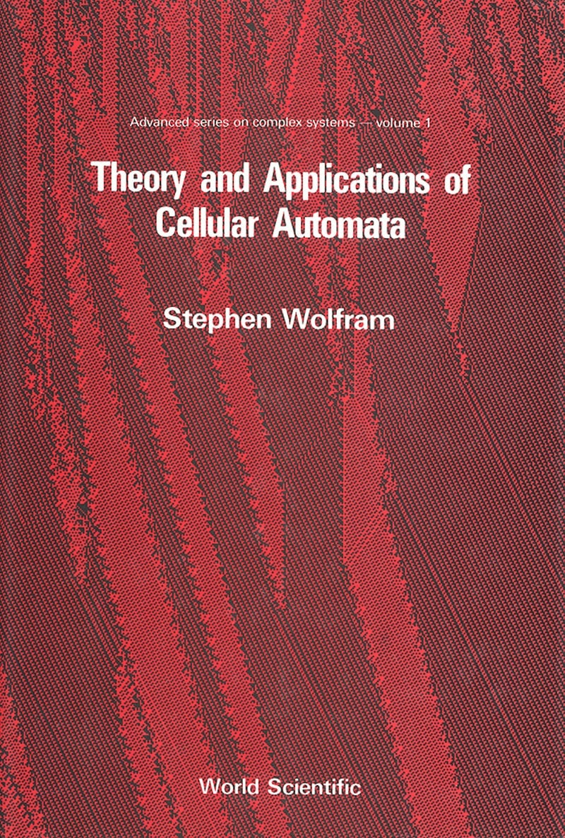 The life and times of Stephen Wolfram. 1986: A first collection of cellular automaton papers...