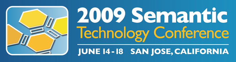 2009 Semantic Technology Conference | June 14–18 | San Jose, California