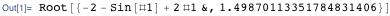 Root[{-2 - Sin[#1] + 2 #1 &, 1.49870113351784831406}]