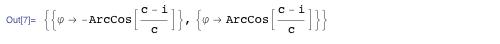{{φ → -ArcCos[(c - i)/c]}, {φ → ArcCos[(c - i)/c]}}