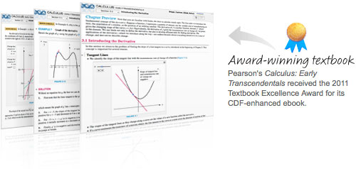 Pearson's Calculus: Early Transcendentals received the 2011 Textbook Excellence Award for its CDF-enhanced ebook