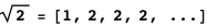 √2 = [1, 2, 2, 2, ...]
