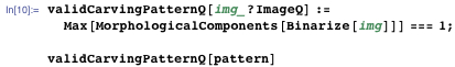 Applying MorphologicalComponents and checking whether there is only one component