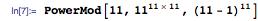 PowerMod[11, 11^(11x11), (11 - 1)^11]