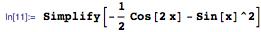 Simplify[-(1/2)Cos[2x] - Sin[x]^2]