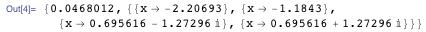 {0.0468012, {{x → -2.20693}, {x → -1.1843}, {x → 0.695616 - 1.27296 i}, {x → 0.695616 + 1.27296 i}}}