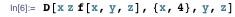 D[x z f[x, y, z], {x, 4}, y, z]