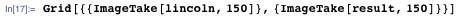 Grid[{{ImageTake[lincoln, 150]}, {ImageTake[result, 150]}}]