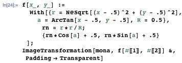 f[x_, y_] := With[{r = N@Sqrt[(x - .5)^2 + (y - .5)^2], a = ArcTan[x - .5, y - .5], R = 0.5}, rn = r*r/R; {rn*Cos[a] + .5, rn*Sin[a] + .5}]; ImageTransformation[mona, f[#[[1]], #[[2]]] &, Padding → Transparent]