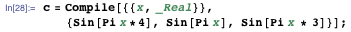 c = Compile[{{x, _Real}}, {Sin[Pi x*4], Sin[Pi x], Sin[Pi x * 3]}];