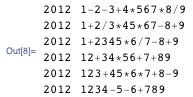 "{{2012, ""1-2-3+4*567*8/9""}, {2012, ""1+2/3*45*67-8+9""}, {2012, ""1+2345*6/7-8+9""}, {2012, ""12+34*56+7+89""}, {2012, ""123+45*6*7+8-9""}, {2012, ""1234-5-6+789""}}"