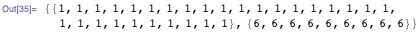 {{1, 1, 1, 1, 1, 1, 1, 1, 1, 1, 1, 1, 1, 1, 1, 1, 1, 1, 1, 1, 1, 1, 1, 1, 1, 1, 1, 1, 1}, {6, 6, 6, 6, 6, 6, 6, 6, 6}}