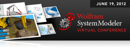 June 19, 2012—Wolfram SystemModeler Virtual Conference