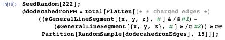 SeedRandom[222]; φdodecahedronPM = Total[Flatten[(* ± charged edges *) ((φGeneralLineSegment[{x, y, z}, # ] & /@ #1) - (φGeneralLineSegment[{x, y, z}, # ] & /@ #2)) & @@ Partition[RandomSample[dodecahedronEdges], 15]]];