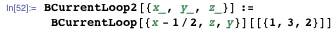 BCurrentLoop2[{x_, y_, z_}] := BCurrentLoop[{x - 1/2, z, y}][[{1, 3, 2}]]