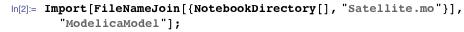 "Import[FileNameJoin[{NotebookDirectory[], ""Satellite.mo""}], ""ModelicaModel""];"
