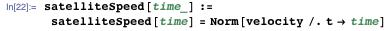 satelliteSpeed[time_] := satelliteSpeed[time] = Norm[velocity /. t → time]