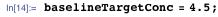 baselineTargetConc = 4.5;
