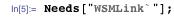 """Needs[""""WSMLink`""""];"""
