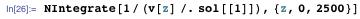NIntegrate[1/(v[z] /. sol[[1]]), {z, 0, 2500}]