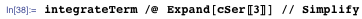 integrateTerm /@  Expand[cSer[[3]]] // Simplify