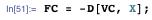 FC = -D[VC, X];