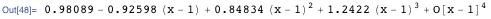0.98089 - 0.92598 (x - 1) + 0.84834 (x - 1)^2 + 1.2422 (x - 1)^3 + O[x - 1]^4
