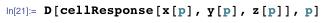 D[cellResponse[x[p], y[p], z[p]], p]