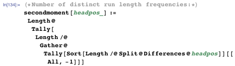 (*Number of distinct run length frequencies:*) secondmoment[headpos_] :=   Length@Tally[    Length /@      Gather@Tally[Sort[Length /@ Split@Differences@headpos]][[       All, -1]]]