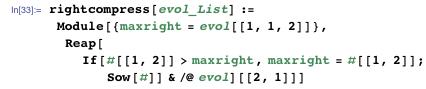 rightcompress[evol_List] :=   Module[{maxright = evol[[1, 1, 2]]},    Reap[If[#[[1, 2]] > maxright, maxright = #[[1, 2]]; Sow[#]] & /@       evol][[2, 1]]]