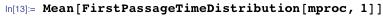 Mean[FirstPassageTimeDistribution[mproc, 1]]