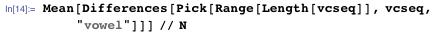 "Mean[Differences[Pick[Range[Length[vcseq]], vcseq, ""vowel""]]] // N"
