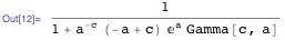 1 / (1 + a^-c (-a + c) E^a Gamma[c, a])