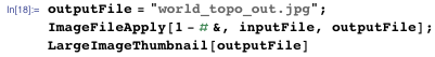 """outputFile = """"world_topo_out.jpg""""; ImageFileApply[  1 - # &, inputFile, outputFile]; LargeImageThumbnail[outputFile]"""
