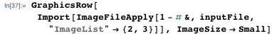 "GraphicsRow[  Import[ImageFileApply[1 - # &, inputFile, ""ImageList"" → {2, 3}]],   ImageSize → Small]"
