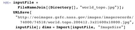 "inputFile = FileNameJoin[{Directory[], ""world_topo.jpg""}]; URLSave[""http://eoimages.gsfc.nasa.gov/images/imagerecords/74000/\ 74518/world.topo.200412.3x21600x10800.jpg"", inputFile]; dims =   Import[inputFile, ""ImageSize""]"