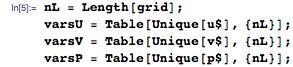nL = Length[grid]; varsU = Table[Unique[u$], {nL}]; varsV = Table[Unique[v$], {nL}]; varsP = Table[Unique[p$], {nL}];