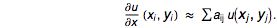 du/dx(Subscript[x, i],Subscript[y, i]) \[TildeTilde] \[Sum]Subscript[a, ij]u(Subscript[x, j],Subscript[y, j]).
