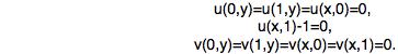 u(0,y)=u(1,y)=u(x,0)=0,  u(x,1)-1=0, v(0,y)=v(1,y)=v(x,0)=v(x,1)=0