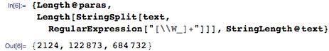 "{Length@paras, Length[StringSplit[text, RegularExpression[""[\\W_]+""]]], StringLength@text}"