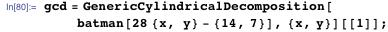 gcd = GenericCylindricalDecomposition[     batman[28 {x, y} - {14, 7}], {x, y}][[1]];