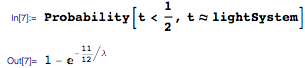 Probability[t < 1/2, t \[Distributed] lightSystem]