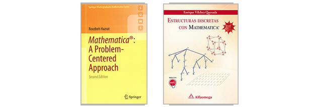 Mathematica: A Problem-Centered Approach, second edition; Estructuras Discretas con Mathematica (Spanish)