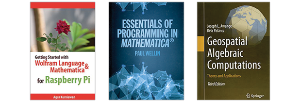 Getting Started with Wolfram Language and Mathematica for Raspberry Pi, Essentials of Programming in Mathematica, Geospatial Algebraic Computations, Theory and Applications