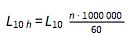 L_10h = L_10 [(n ⋅ 1000000)/60]
