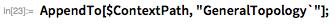 """AppendTo[$ContextPath, """"GeneralTopology`""""];"""