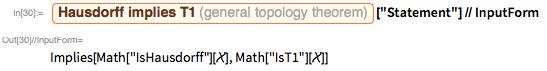 """Entity[""""GeneralTopologyTheorem"""", """"HausdorffImpliesT1""""][   """"Statement""""] // InputForm"""