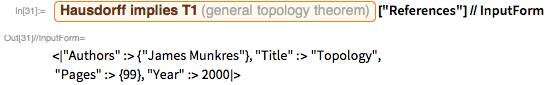"""Entity[""""GeneralTopologyTheorem"""", """"HausdorffImpliesT1""""][   """"References""""] // InputForm"""