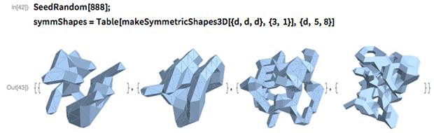 SeedRandom[888]; symmShapes =   Table[makeSymmetricShapes3D[{d, d, d}, {3, 1}], {d, 5, 8}]