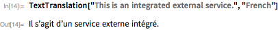 "TextTranslation[""This is an integrated external service."", ""French""]"